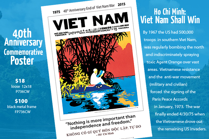 $18, available framed $100. Reprint of a 1972 silkscreen poster commemorates the 40th anniversary of the end of the Viet Nam war as we continue working for peace.