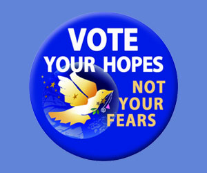 Vote Your Hopes, Not Your Fears button