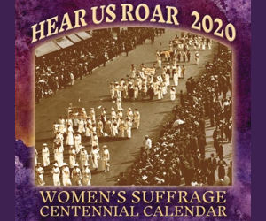 Hear Us Roar - 2020 Women's Suffrage Centennial Calendar