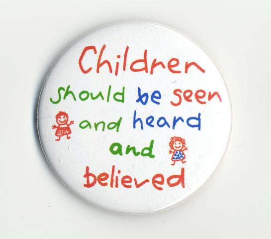 Button - Children Should Be Seen, and Heard...and Believed | Syracuse Cultural Workers