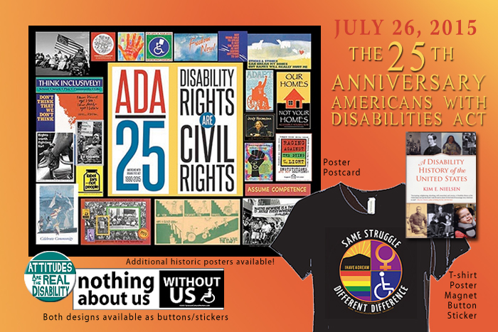 2015 marks the 25th anniversary of the Americans with Disabilities Act. Celebrate this landmark and continue pushing for disability rights as civil rights with SCW resources, including posters, t-shirts, postcards, buttons, stickers, magnets.