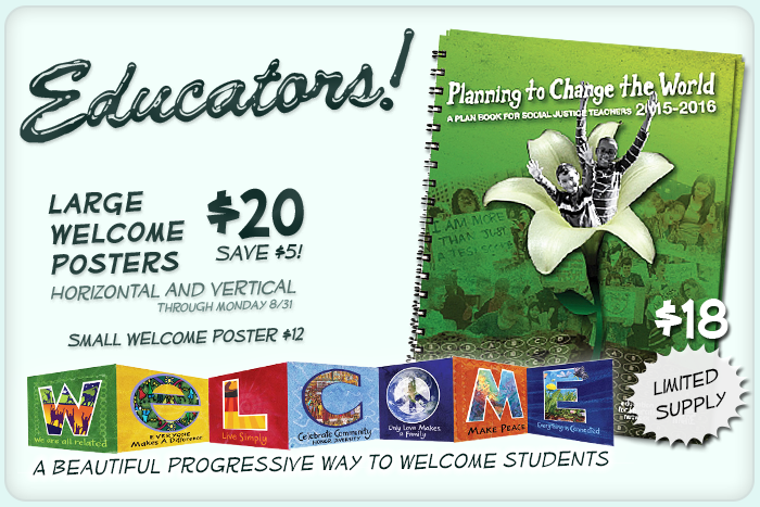 Large Welcome posters on sale through August 31—save $5 each on horizontal or vertical Welcome posters, and welcome students with a beautiful progressive message. Small Welcome posters $12. Plus, Social Justice Plan Book for Teachers, and more resources.
