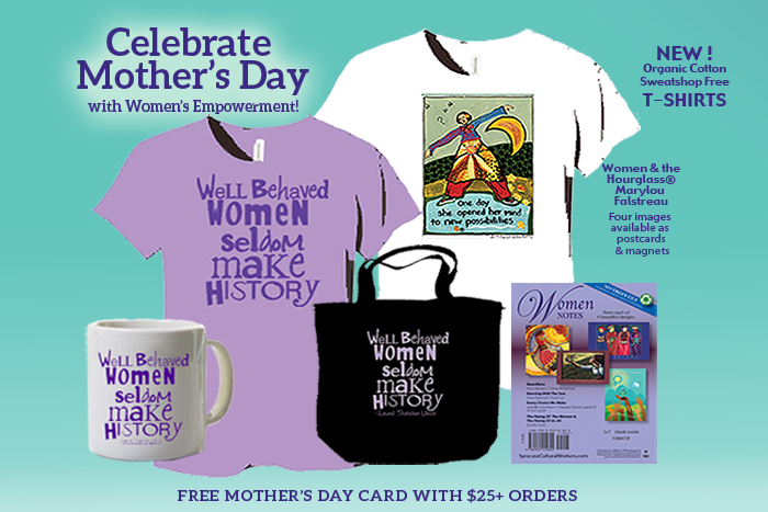 New T-Shirt ''One Day She Opened Her Mind to New Possibilities'' by artist Marylou Falstreau from her Women and the Hourglass® series, postcards and magnets also available – New design of our classic ''Well Behaved Women'', Laurel Thatcher Ulrich quote, T-Shirt, Mug and Canvas Bag.