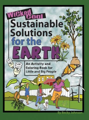 Book - Wicked Cool Sustainable Solutions For the Earth - Activity ...